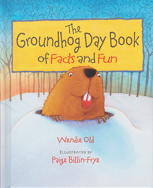 Groundhog Day Book of Facts and Fun by Wendie Old - Book Cover