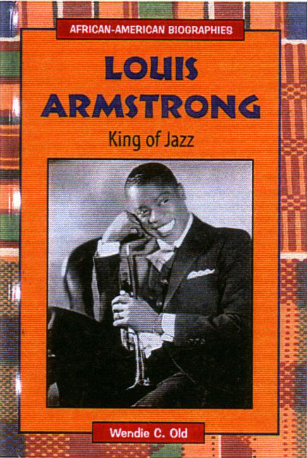 Louis Armstrong King of Jazz Book Cover Image - By Wendie Old