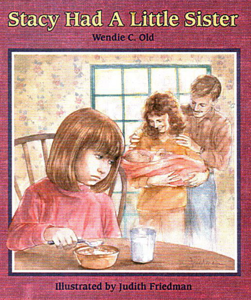 Stacy Had A Little Sister - Book Cover Image - Written by Wendie Old